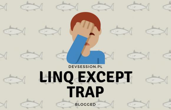 C# Linq Except trap!