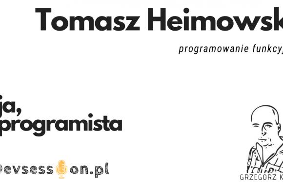 Ja, programista – Tomasz Heimowski – programowanie funkcyjne