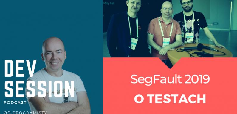 SegFault Łódź 2019 – O Testach z Robertem Pankoweckim oraz Arkiem Benedyktem