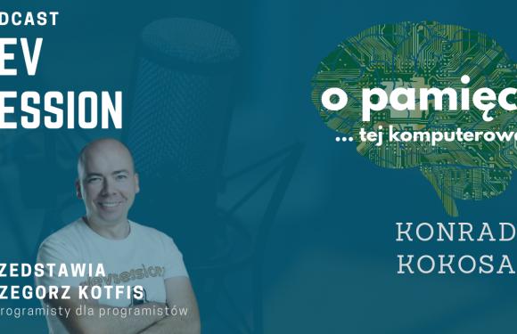 O pamięci …tej komputerowej – Konrad Kokosa