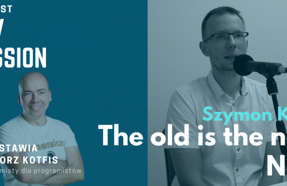 The old is the new New – Szymon Kulec