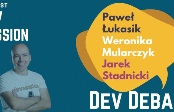 DEV Debata z udziałem @programmergirl i Ostrapiła