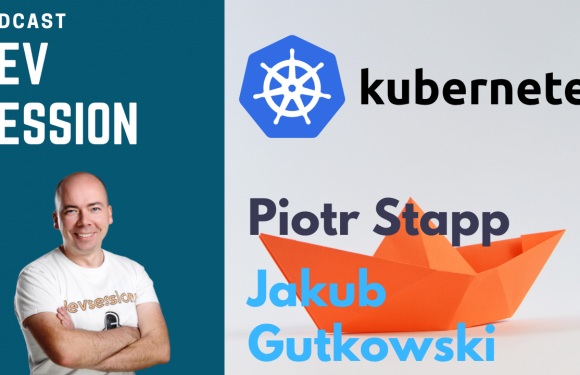 Poznaj Kubernetes – Jakub Gutkowski, Piotr Stapp