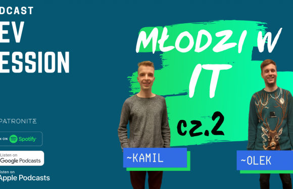 Młodzi w IT #2 – Kamil i Olek