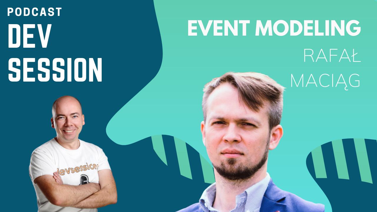 Event Modeling - Rafał Maciąg